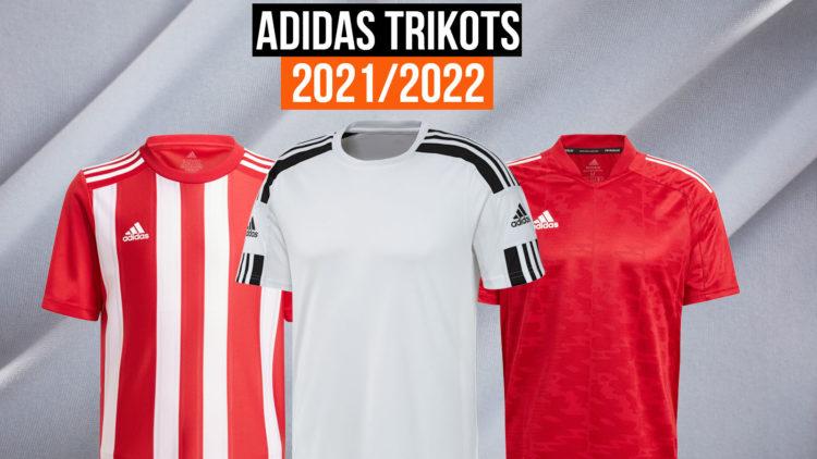 alle neuen adidas Trikots für 2021/2022 in der Übersicht und mit Shop Link