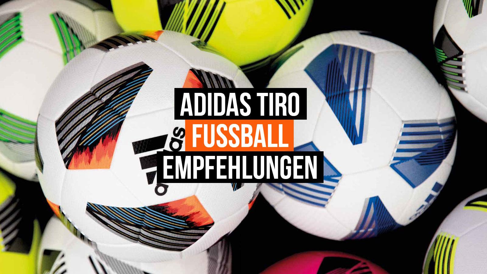 Die adidas Tiro Fußball Empfehlungen