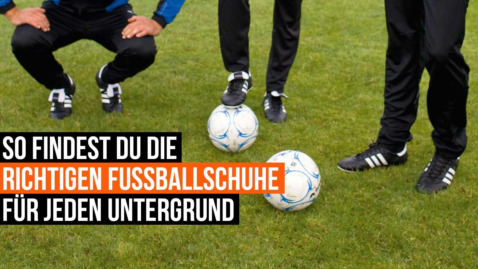 die Richtigen Fußballschuhe (Sohle) für jeden Untergrund.